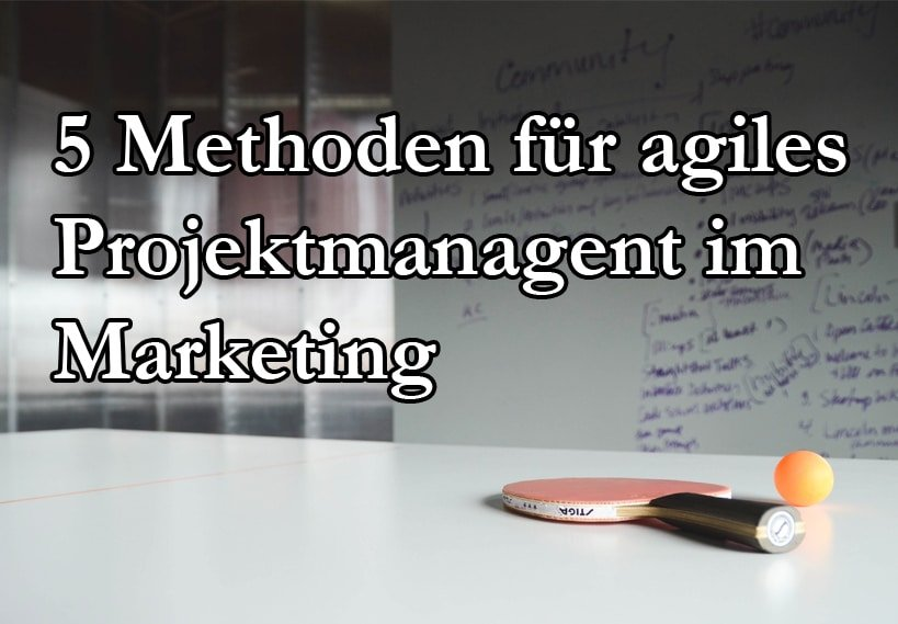 5 Methoden Für Agiles Projektmanagement