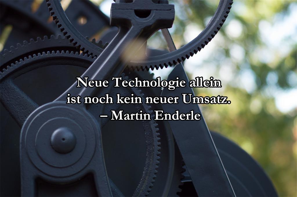 Neue Technologie Allein Ist Noch Kein Neuer Umsatz  Martin Enderle