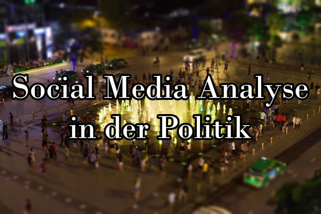 Social Media Analyse In Der Politik
